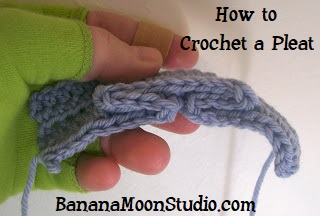 How to crochet a pleat, a tutorial by April Garwood of Banana Moon Studio