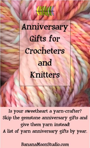 Anniversary gift ideas for crocheters, knitters, and crafters from Banana Moon Studio