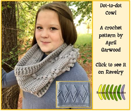Dot-to-dot Cowl, a crochet pattern by April Garwood of Banana Moon Studio ad