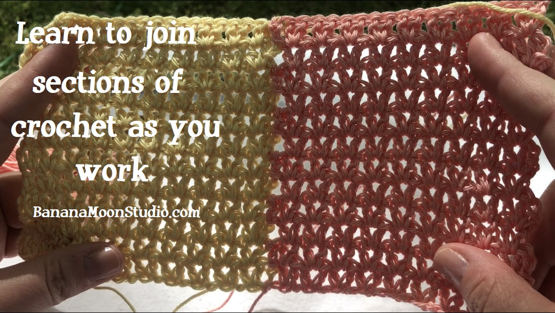 Learn to join sections of crochet as you work, tutorial by April Garwood of Banana Moon Studio