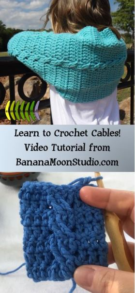 Learn to Crochet Cables with this video tutorial from Banana Moon Studio!