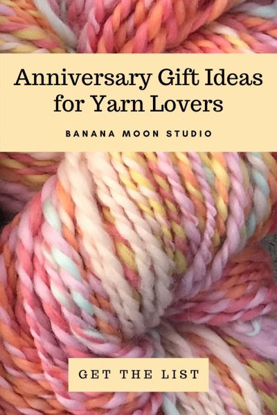 Anniversary gift ideas for crocheters and knitters, a list from Banana Moon Studio