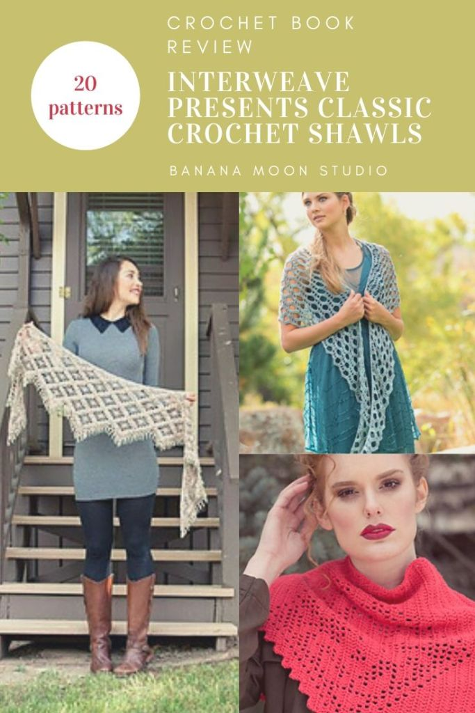 Book review of Interweave Presents Classic Crochet Shawls. Review from Banana Moon Studio.