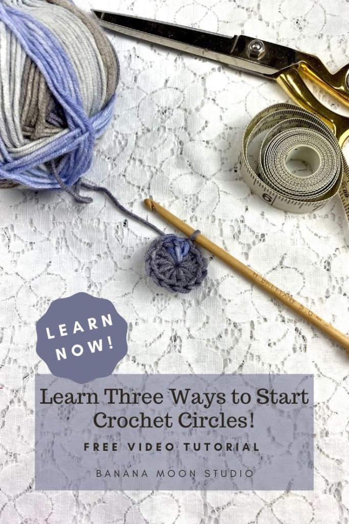 crochet hook with a small crochet circle, ball of yarn, tape measure and scissors. Learn now. Learn three ways to start crochet circles. Free video tutorial. Banana Moon Studio.